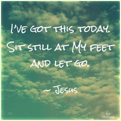 Oh, wow. Jesus, thank you for doing that for me. I will chain myself to your feet, especially this week.