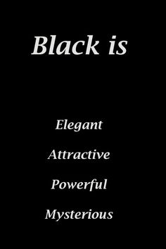 And ofc her most favorite color is black bc she does wear that color all the time // 🖤🖤 Color Quotes, Black Colour Quotes, Color Black, Colors And Emotions, Black Quotes, Color Meanings, Color Psychology, Badass Quotes, Reality Quotes