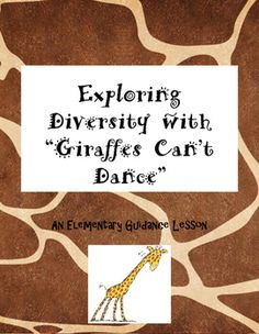 """This lesson uses Giles Andreae's book """"Giraffes Can't Dance"""" to explore the concept of diversity with early elementary students.  Download includes materials for a 30-40 minute classroom guidance lesson including discussion questions and a writing prompt worksheet for students."""