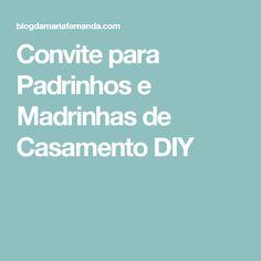 Convite para Padrinhos e Madrinhas de Casamento DIY