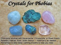 Crystals for Phobias — Overcome phobias with Aquamarine, Chrysocolla, or Rose Quartz. Hold or carry your preferred crystal as needed. Remember to take deep, calming breaths to help you relax. — Related Chakras: Root and Solar Plexus Crystal Healing Stones, Crystal Magic, Crystal Grid, Stones And Crystals, Gem Stones, Minerals And Gemstones, Crystals Minerals, Rocks And Minerals, Gemstones Meanings