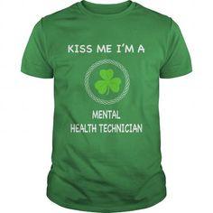 MENTAL HEALTH TECHNICIAN KISS ME T Shirts, Hoodies. Check price ==► https://www.sunfrog.com/LifeStyle/MENTAL-HEALTH-TECHNICIAN--KISS-ME-Green-Guys.html?41382