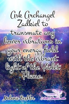 Ask Archangel Zadkiel to transmute any lower vibrations in your energy field with the vibrant light of the Violet Flame.  #angelicguidance