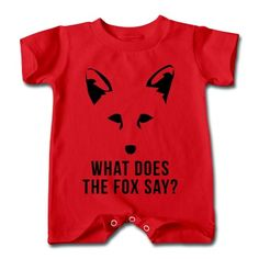 What Does The Fox Say? Baby T-Romper | Spreadshirt | ID: 13426890