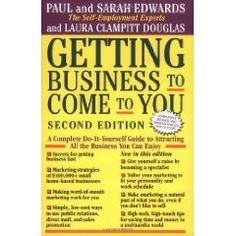Getting Business To Come To You - This is one of the best books by Sarah and Paul Edwards who built quite a reputation for writing books on small and home based business issues. It's an almost encyclopedic collection of marketing ideas. The Edwards give you a good breakdown of a spectrum of marketing strategies and how to best make them fit your particular situation.