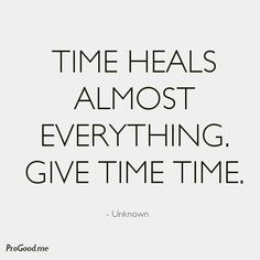 Be patient and give time, time. @Leslie Jackson