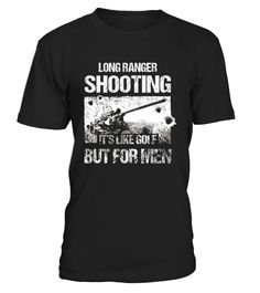 """Long range shooting Cool Tshirt It's like golf but for men      TIP: If you buy 2 or more (hint: make a gift for someone or team up) you'll save quite a lot on shipping.       Guaranteed safe and secure checkout via:   Paypal 