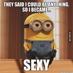 They said I could be anything so I became #sexy #LetsGetWordy