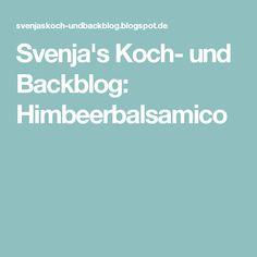 Svenja's Koch- und Backblog: Himbeerbalsamico