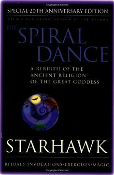 The Spiral Dance: A Rebirth of the Ancient Religion of the Goddess: 20th Anniversary Edition by Starhawk, http://www.amazon.com/dp/0062516329/ref=cm_sw_r_pi_dp_Oy4Vqb08K9D47