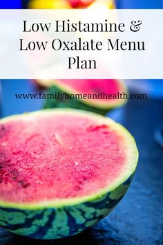 A menu plan for a low histamine, low oxalate diet-includes ideas for liver cleansing!