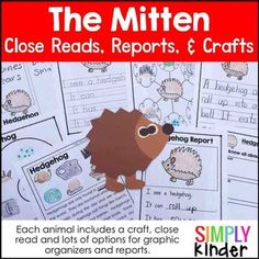 Mitten - Mitten Research Book includes research elements and a craft for all 8 animals from this beloved book The Mitten by Jan Brett. ***RECENTLY UPDATED WITH BETTER CLIPART, FONTS, AND ACTIVITIES!****Included in this download is:The 8 animals from the book each include:close reading passagecover page (to glue craft onto if you choose to assemble into book)several graphic organizerswriting page optionscraftcolor photo of sample project to show kidsemergent readerJust select which pages you…