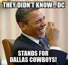 I love my President and my Cowboys!!!