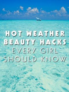 Hot Weather Beauty Hacks EVERY Girl Should Know #tipIt #Summer!! #Beauty #Trusper #Tip