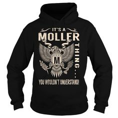 Its a MOLLER Thing You Wouldnt Understand - Last Name, Surname T-Shirt (Eagle)
