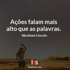 Lista Frases - 59 Frases de Abraham Lincoln Abraham Lincoln, Motivational Phrases, Benjamin Franklin, Messages, Memes, Zen, Chocolate, Courage Quotes, Words Of Inspiration