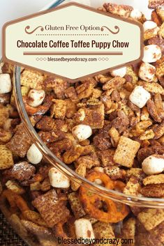 Chocolate Coffee Toffee Puppy Chow - a great snack for any party and especially for the upcoming holidays when you need a gluten free snack for your guest. You can easily adjust the amount of coffee used too. I made this last weekend and gave most of it away for gifts. Fun little diy gift for a coworker, boss, grandparent, etc... Deliver a big bag of this puppy chow and their favorite flavor of coffee and you'll be sure to make someone's day! #blessedbeyondcrazy #glutenfree