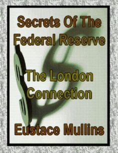 Amazon.com: The Secrets Of The Federal Reserve eBook: Eustace Mullins: Kindle Store