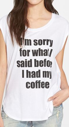 Sorry for what I said before I had coffee