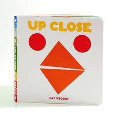 """Full of visual surprises and anticipation, colorful shapes, and lively animals: """"Up Close"""" by Gay Wegerif. Perfect to read to baby."""