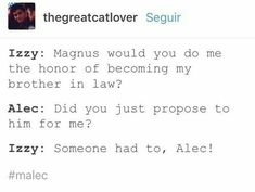 I can totally picture this happening. Izzy is basically the biggest Malec shipper out there.