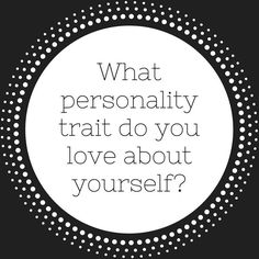 Give yourself a little love today. What personality trait do you LOVE about yourself? Don't be shy!! http://ift.tt/2lp8NxL