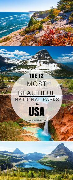 The 12 Most Beautiful National Parks in the USA Pinterest: @theculturetrip