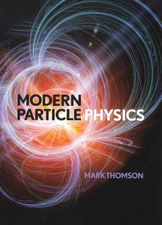 Modern particle physics / Mark Thomson
