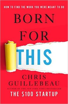 """Read """"Born for This How to Find the Work You Were Meant to Do"""" by Chris Guillebeau available from Rakuten Kobo. Have you ever met someone with the perfect job? To the outside observer, it seems like they've won the career lottery—th. Pop Up Art, This Is A Book, The Book, Make It Work, Going To Work, Good Books, Books To Read, Work Meaning, Thought Experiment"""