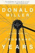 "Donald Miller - ""A Million Miles in a Thousand Years"""