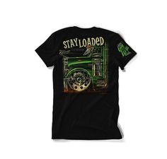 Stay Loaded T Shirt GRINDIN!  Purchase at:  http://www.raneystruckparts.com/stay-loaded-t-shirt-grindin/