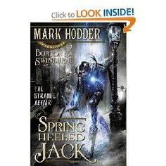The Strange Affair of Spring Heeled Jack (Burton & Swinburne) by Mark Hodder - Initially thought this was more fact based about the real Spring-Heeled Jack but still sounds like a great fiction read! Date, Book 1, This Book, Steampunk Book, Burton, Spring Heels, Jack And Mark, Alternate History, Fantasy Books