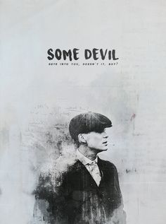 i don't know what to do with gray — my god – some devil gets into you, doesn't it,. moved to edithcrwley — my god – some devil gets into you… - © COPYRIGHT - Peaky Blinders Saison, Peaky Blinders Poster, Peaky Blinders Wallpaper, Peaky Blinders Quotes, Peaky Blinders Tommy Shelby, Peaky Blinders Thomas, Cillian Murphy Peaky Blinders, Peeky Blinders, Movie Quotes