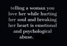 Doing this to ANYONE is abuse. I really felt that. Truth Hurts, It Hurts, Relationship Quotes, Life Quotes, Relationships, Meaningful Quotes, Inspirational Quotes, Favorite Quotes, Best Quotes