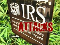 IRS Stunting the Green Rush With Crippling Tax Rates | Every business owner knows taxes hurt net profit margins and cash flow. No matter what the tax rate, it's easy math to see that every dollar you pay Uncle Sam means less cash to pay your employees or reinvest in your business.