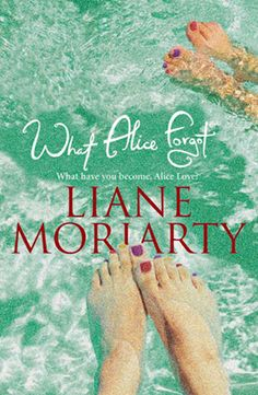 9. What Alice Forgot, by Liane Moriarty- A friend of mine recently finished this book in a week…she couldn't put it down. All she told me were two words: forgotten life!
