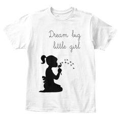 dream big girl | Teespring