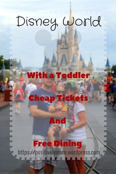 Disney World With A Toddler, Cheap Tickets,Free Dining and Tips