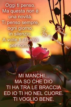 Cant Stop Loving You, Italian Quotes, Good Morning, Nostalgia, Poems, Memories, Google, Amen, Love Messages