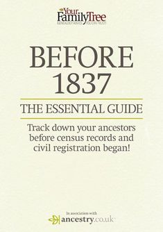 and goodies… ~BEFORE 1837 Essential Guide.Track down your ancestors before census records & civil registrations began!~~BEFORE 1837 Essential Guide.Track down your ancestors before census records & civil registrations began! Genealogy Search, Family Genealogy, Genealogy Websites, Free Genealogy Records, Ancestry Records, Genealogy Forms, Genealogy Chart, Family Tree Research, My Family History