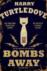 Bombs Away: The Hot War by Harry Turtledove