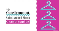 Your Key to Consignment and Mom to Mom Sales Around Grand Rapids 2015