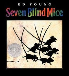 Seven Blind Mice...Synergy! 7 blind mice feel the strange thing and come to different conclusions as to what it might be. When they collaborate, the 'big picture' becomes clear.