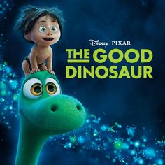 The Good Dinosaur movie The Good Dinosaur, Dinosaur Movie, Animated Movie Posters, Animated Movies For Kids, Disney Movies Anywhere, Kid Movies, Childhood Movies, Family Movies, Good Movies To Watch