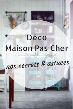 Déco Maison Pas Cher : nos Secrets & Astuces