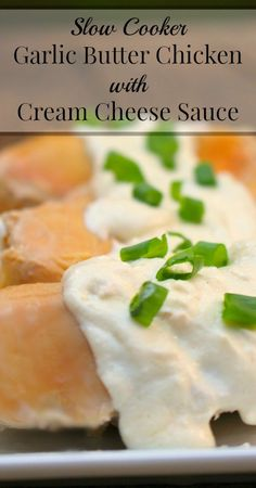 Slow Cooker Garlic Butter Chicken with Cream Cheese Sauce - Our Small Hours