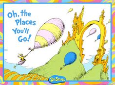 Oh, the Places You'll Go! by Dr. Seuss « resident tourist