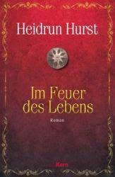 Lesendes Katzenpersonal: [Rezension] Heidrun Hurst - Im Feuer des Lebens (B...