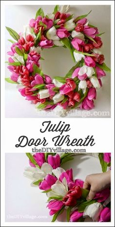 Best DIY Projects: Tulip Wreath Tutorial (door wreath) - inexpensive and easy ... my two favorite things!