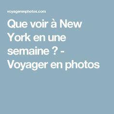 Que voir à New York en une semaine ? - Voyager en photos